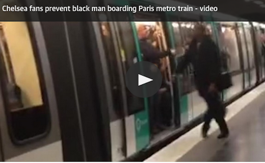 We are racist: Chelsea supporters refuse to let black man board Paris tube