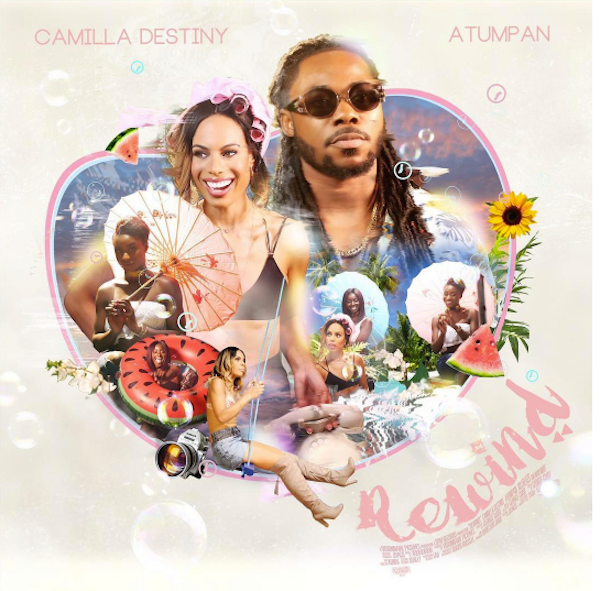 New Song: Camilla Destiny – Rewind feat. Atumpan