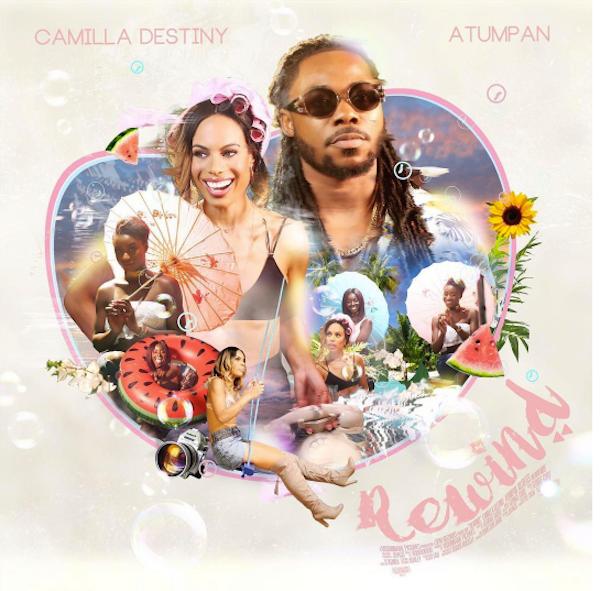 New Song: Camilla Destiny – Rewind feat. Atumpan