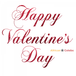 Happy Valentines Day Everyone - african celebs
