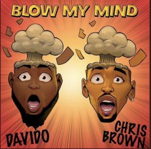 Davido Chris Brown Blow My Mind song