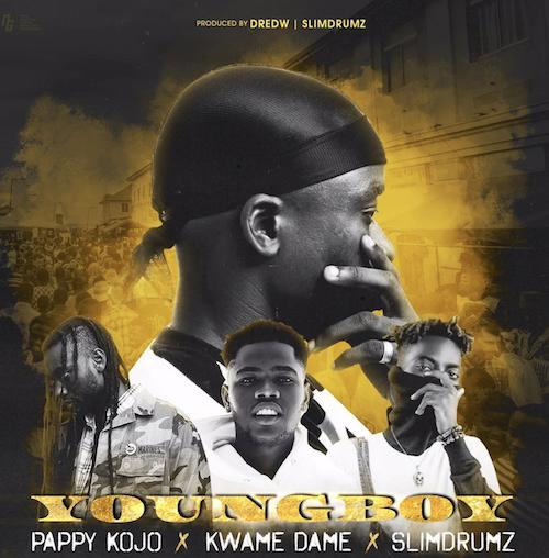 DredW – Young Boy ft. Pappy Kojo, Kwame Dame & Slim Drumz