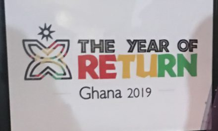 YEAR OF RETURN – BENEFITS TO GHANA AND ITS EFFECT ON THE NPP IN 2020 ELECTIONS.