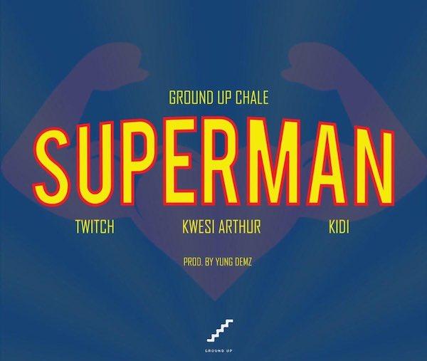 New Music Alert: Superman Ft. Twitch, Kwesi Arthur & Kidi