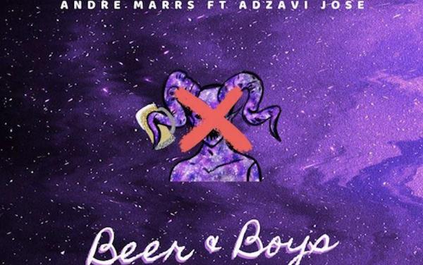 Andre Marrs – Beer N Boys ft. Adzavi Jose