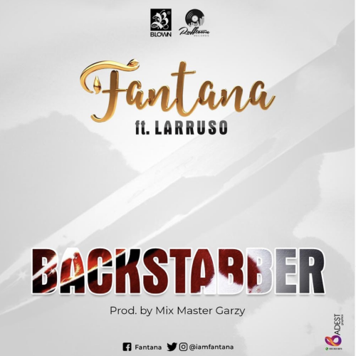 Fantana New Music Backstabber Ft Larruso