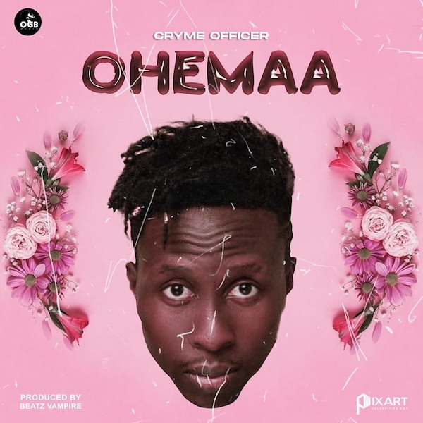 Cryme Officer – Ohemaa (Prod. By Beatz Vampire)
