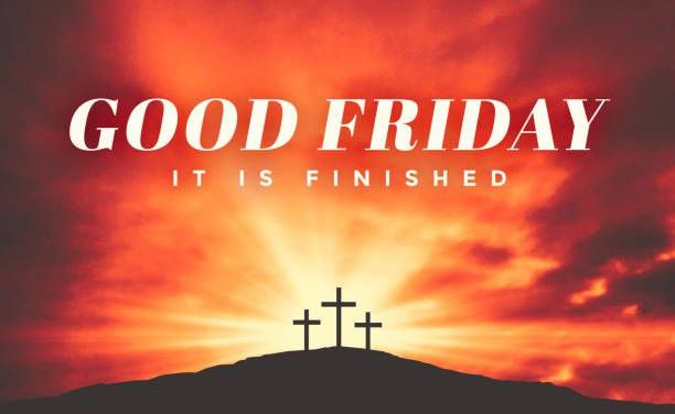 Good Friday: What's Good About Good Friday?