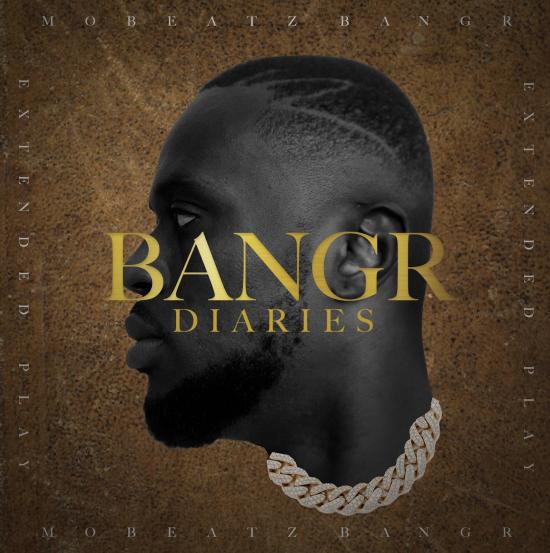 Mobeatz BangR New EP 'BangR Diaries'