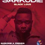 Sarkodie Black Love Virtual Concert Lineup…