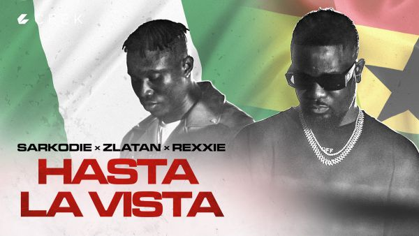 Hasta La Vista  Ft.  Sarkodie, Zlatan And Rexxie Out This Friday