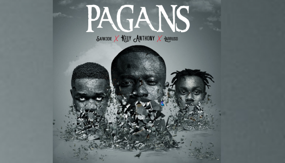 Kelly Anthony, Sarkodie and Larruso  'Pagans' – New Single